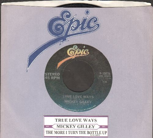 Gilley, Mickey - True Love Ways (VERY NICE Country update of Buddy Holly Classic!)/The More I Turn The Bottle Up (with juke box label and Epic company sleeve) - NM9/ - 45 rpm Records
