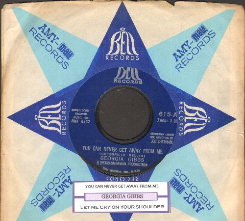 Gibbs, Georgia - You Can Never Get Away From Me/Let Me Cry On Your Shoulder (with juke box label and vintage Bell company sleeve) - EX8/ - 45 rpm Records