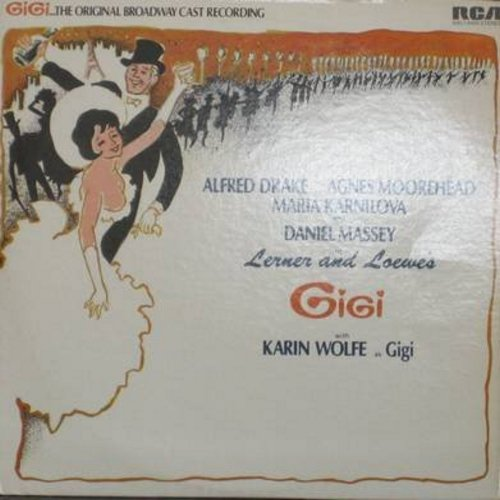 Gigi - Gigi - Original Broadway Cast Recording of Lerner & Loewe's Musical, featuring Alfred Drake, Agnes Moorehead, Karin Wolfe, Maria Karnilova and Daniel Massey (Vinyl STEREO LP record) - NM9/NM9 - LP Records