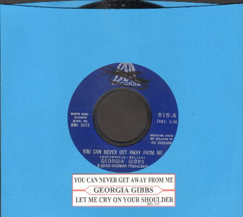 Gibbs, Georgia - You Can Never Get Away From Me/Let Me Cry On Your Shoulder (with juke box label) - VG7/ - 45 rpm Records