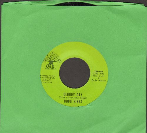 Gibbs, Doug - Cloudy Day/I'll Always Have You There - M10/ - 45 rpm Records