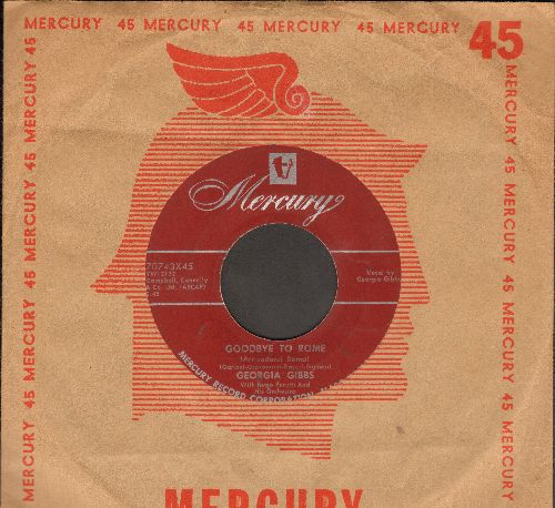 Gibbs, Georgia - Goodbye To Rome/24 Hours A Day (365 A year) (with vintage Mercury company sleeve) - EX8/ - 45 rpm Records