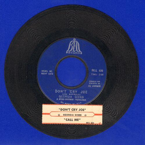 Gibbs, Georgia - Call Me/Don't Cry Joe (with juke box label) - EX8/ - 45 rpm Records