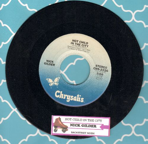 Gilder, Nick - Hot Child In The City/Backstreet Noise (with juke box label) - NM9/ - 45 rpm Records
