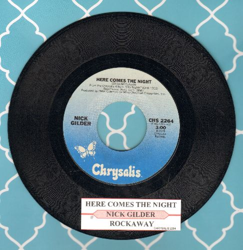 Gilder, Nick - Here Comes The Night/Rockaway (with juke box label) - NM9/ - 45 rpm Records