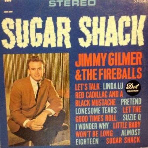 Gilmer, Jimmy & The Fireballs - Sugar Shack: Red Cadillac And A Black Mustache, Pretend, Almost Eighteen, Little Baby, Linda Lu, Let The Good Times Roll (Vinyl STEREO LP record) - VG7/VG7 - LP Records