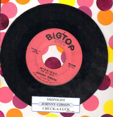 Gibson, Johnny - Midnight/Chuck-A-Luck (with juke box label) - EX8/ - 45 rpm Records