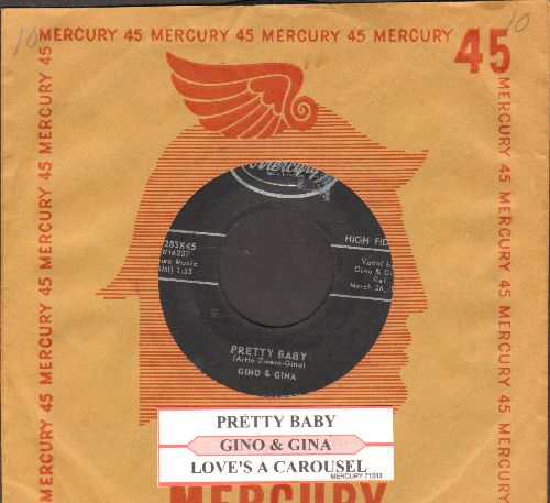 Gino & Gina - Pretty Baby/Love's A Carousel (with juke box label and company sleeve) - EX8/ - 45 rpm Records