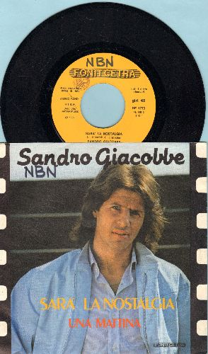 Giacobbe, Sandro - Sara La Nostalgia/Una Mattina (Italian Pressing with picture sleeve, sung in Italian) - NM9/EX8 - 45 rpm Records