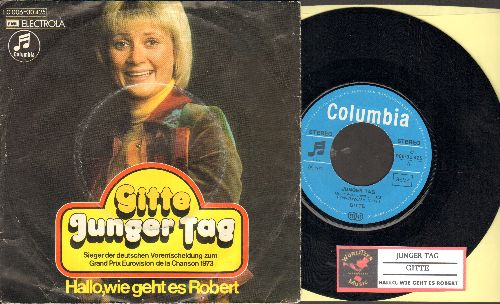 Gitte - Junger Tag (Germany's Entry for Grand Prix Eurovision Contest 1973)/Hallo, wie geht es Robert (German Pressing with juke box label and picture sleeve, sung in German) - NM9/VG7 - 45 rpm Records