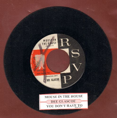 Glascoe, Dee - Mouse In The House/You Don't Have To (DJ advance pressing with juke box label) (wol) - VG7/ - 45 rpm Records