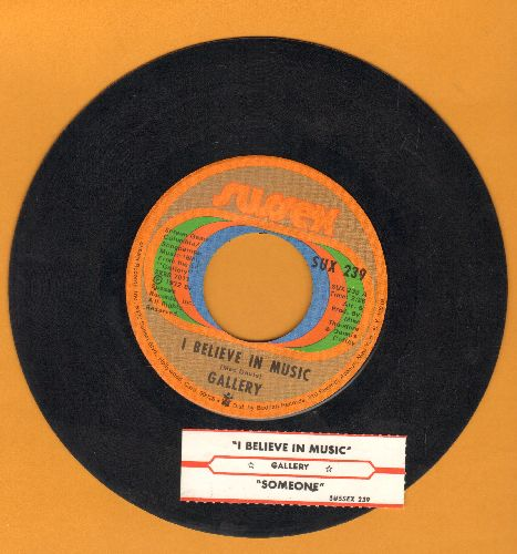 Gallery - I Believe In Music/Someone (with juke box label) - EX8/ - 45 rpm Records