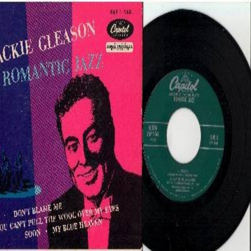Gleason, Jackie & His Orchestra - Romantic Jazz: My Blue Heaven/Don't Blame Me/Soon/You Can't Pull The Wool Over My Eyes (Vinyl EP record with picture cover) - NM9/EX8 - 45 rpm Records