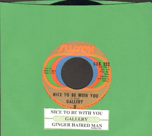 Gallery - Nice To Be With You/Ginger Haired Man (with juke box label) - EX8/ - 45 rpm Records