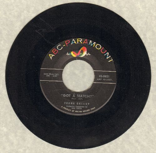 Gallup, Frank - Got A Match?/I Beg Your Pardon!  - EX8/ - 45 rpm Records