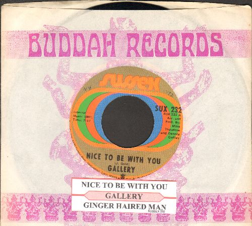 Gallery - Nice To Be With You/Ginger Haired Man (with juke box label and company sleeve) - NM9/ - 45 rpm Records