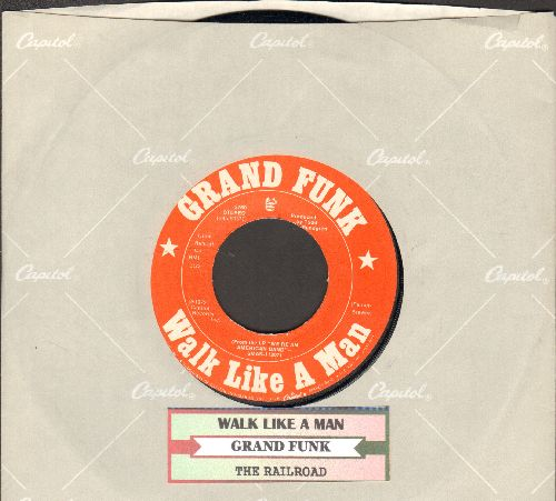 Grand Funk - Walk Like A Man/The Railroad (with juke box label and Capitol company sleeve) - NM9/ - 45 rpm Records