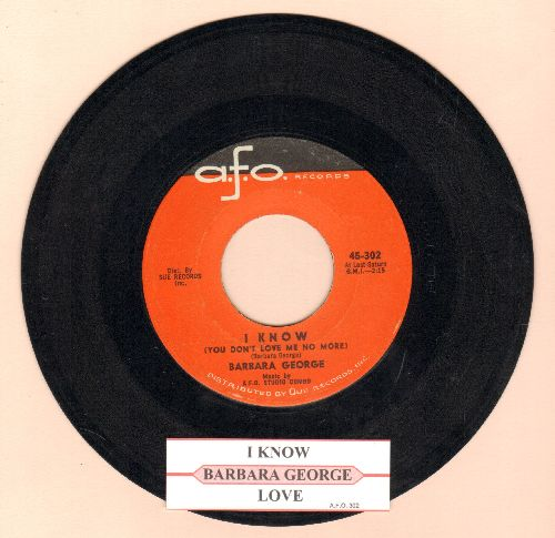 George, Barbara - I Know (You Don't Love Me No More)/Love (Is Just A Chance You Take) (with juke box label) - NM9/ - 45 rpm Records