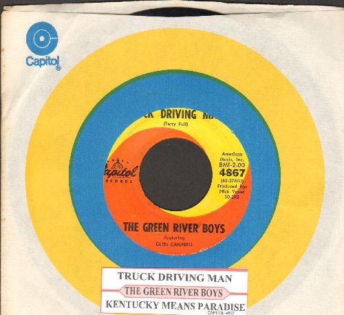 Green River Boys Featuring Glen Campbell - Truck Driving Man/Kentucky Means Paradise (with juke box label and Capitol company sleeve) - EX8/ - 45 rpm Records