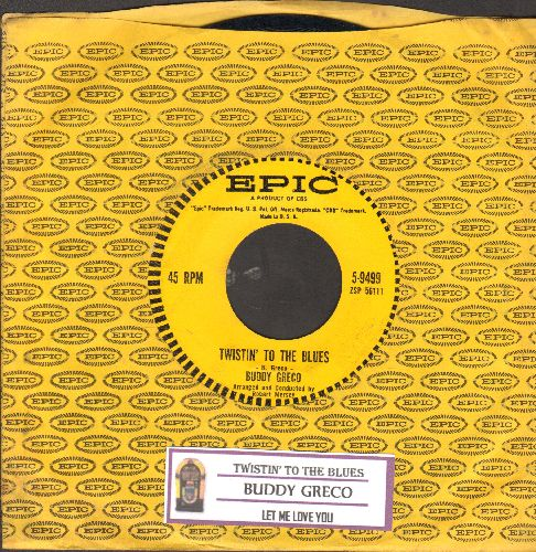 Greco, Buddy - Twistin' To The Blues/Let Me Love You (with vintage Epic company sleeve and juke box label) - EX8/ - 45 rpm Records