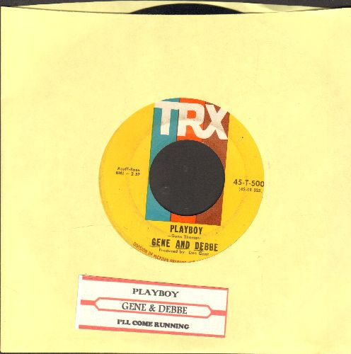 Gene & Debbe - Playboy/I'll Come Running (with juke box label) - EX8/ - 45 rpm Records