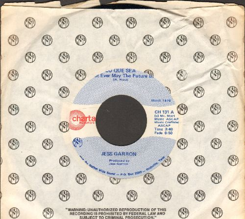 Garron, Jess - Lo Que Sea (What Ever May The Future)/Those Good Times Are Over (with company sleeve) - NM9/ - 45 rpm Records