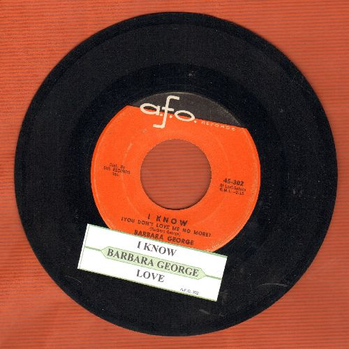 George, Barbara - I Know (You Don't Love Me No More)/Love (Is Just A Chance You Take) (with juke box label) - EX8/ - 45 rpm Records