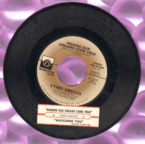 Grecco, Cyndi - Making Our Dreams Come True (Theme From -Laverne & Shirley-)/Watching You (with juke box label) - NM9/ - 45 rpm Records