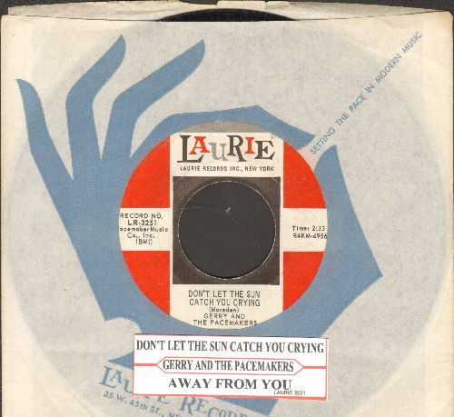 Gerry & The Pacemakers - Don't Let The Sun Catch You Crying/Away From You (with juke box label and Laurie company sleeve) - EX8/ - 45 rpm Records