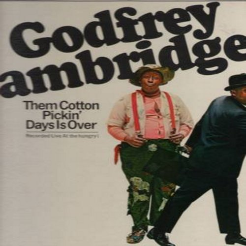 Cambridge, Godfrey - Them Cootn Pickin' Days Is Over - Recorded LIVE Art The Hungry I (Vinyl MONO LP record) - EX8/EX8 - LP Records