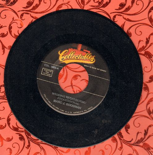 Goodman, Marc J. - Wedding Recessional/Precessional (Traditional Wedding Ceremony Accompaniment!)/Tarantella (Wedding Recption Favorite!) (re-issue) - NM9/ - 45 rpm Records