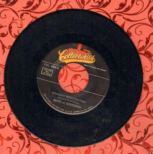 Goodman, Marc J. - Wedding Recessional/Precessional (Traditional Wedding Ceremony Accompaniment!)/Tarantella (Wedding Recption Favorite!) (re-issue) - NM9/ - 45 rpm Records