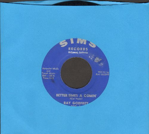 Godgrey, Ray - Better Times A Comin'/Ten Silver Dollars - NM9/ - 45 rpm Records
