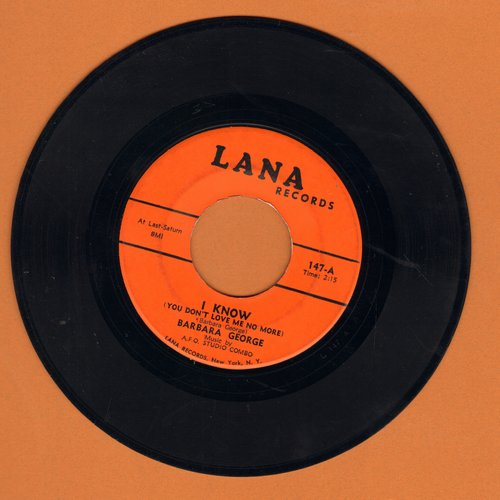 George, Barbara - I Know (You Don't Love Me No More)/Love (Is Just A Chance You Take) (early re-issue) - EX8/ - 45 rpm Records