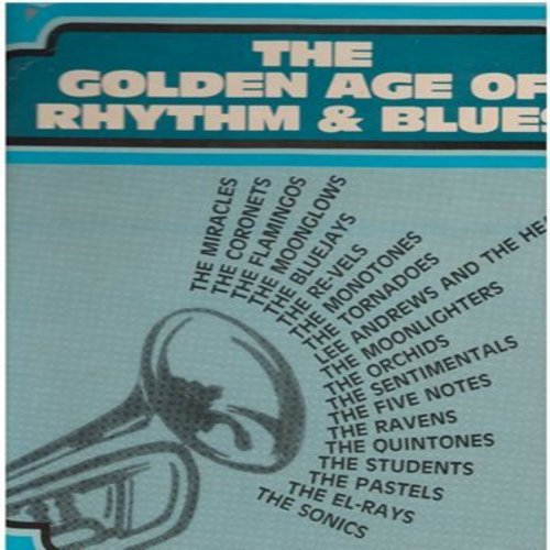 Bluejays, Coronets, El-Rays, Moonglows, Flamingos, others - The Golden Age Of Rhythm & Blues: White Cliffs Of Dover, Nadine, Sincerely, The Vow, Teardrops (2 vinyl LP record set, 1984 issue of RARE vintage Doo-Wop recordings) - M10/EX8 - LP Records