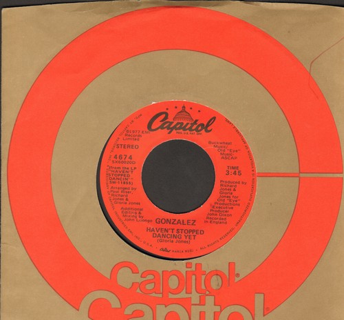 Gonzalez - Haven't Stopped Dancing Yet (DISCO FAVORITE!)/Just Let It Lay (MINT condition with Capitol company sleeve) - M10/ - 45 rpm Records
