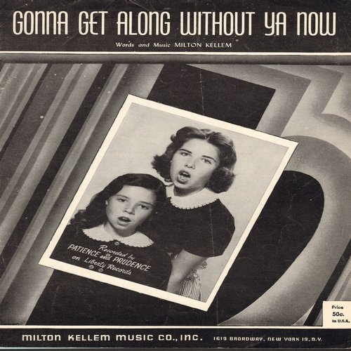 Patience & Prudence - Gonna Get Along Without Ya Now - SHEET MUSIC for the song made popular by child-stars Patience & Prudence; with BEAUTIFUL cover art! - EX8/ - Sheet Music
