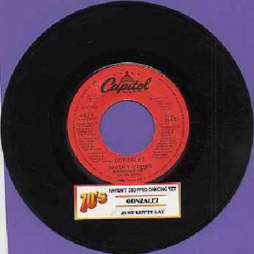 Gonzalez - Haven't Stopped Dancing Yet/Just Let It Lay (with juke box label) - NM9/ - 45 rpm Records