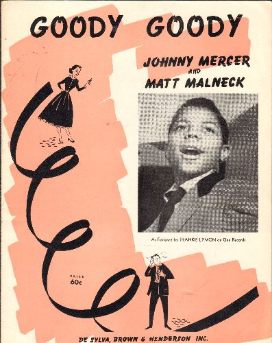 Lymon, Frankie - Goody Goody - RARE Vintage SHEET MUSIC for the standard made popular again by Frankie Lymon (NICE cover portrait of the Teen Idol!) - EX8/ - Sheet Music