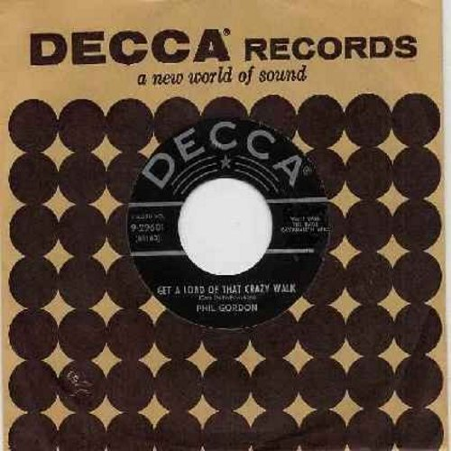 Gordon, Phil - Get A Load Of That Crazy Walk (inspired by Marilyn Monroes unique way of movement)/Strip Polka (with vintage Decca company sleeve) - VG7/ - 45 rpm Records