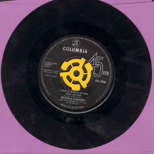 Peter & Gordon - I Don't Want To See You Again/I Would Buy (British Pressing with yellow spindle adaptor) - VG7/ - 45 rpm Records