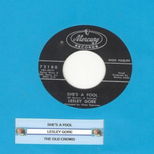 Gore, Lesley - She's A Fool/The Old Crowd (with juke box label) (bb) - EX8/ - 45 rpm Records