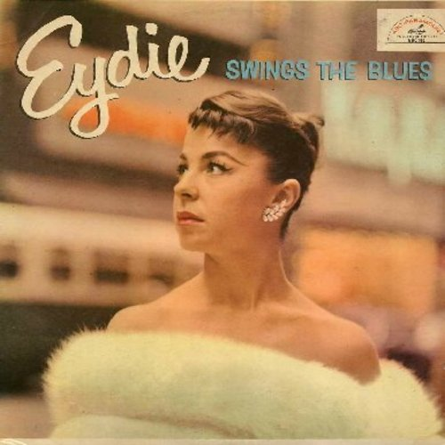 Gorme, Eydie - Eydie Swings The Blues: I Got It Bad And That Ain't Good, Stormy Weather, The Man I Love, Can't Help Lovin' Dat Man, Don't Get Around Much Anymore (Vinyl MONO LP record) - VG7/VG7 - LP Records