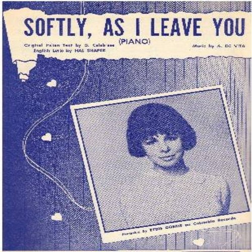 Gorme, Eydie - Softly As I Leave You - SHEET MUSIC for the ballad made popular by Eydie Gorme, Frank Sinatra and other vocalists. (THIS SHEET MUSIC, NOT ANY OTHER KIND OF MEDIA!) - EX8/ - Sheet Music