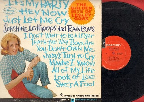 Gore, Lesley - The Golden Hits Of Lesley Gore: It's My Party, Just Let Me Cry, Sunshine Lollipos And Rainbows, Jusy's Turn To Cry, Look Of Love, You Don't Own Me (vinyl MONO LP record) - VG7/VG7 - LP Records