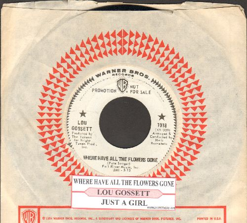 Gossett, Lou - Where Have All The Flowers Gone/Just A Girl (DJ advance pressing with juke box label and vintage Warner Brothers company sleeve) - NM9/ - 45 rpm Records