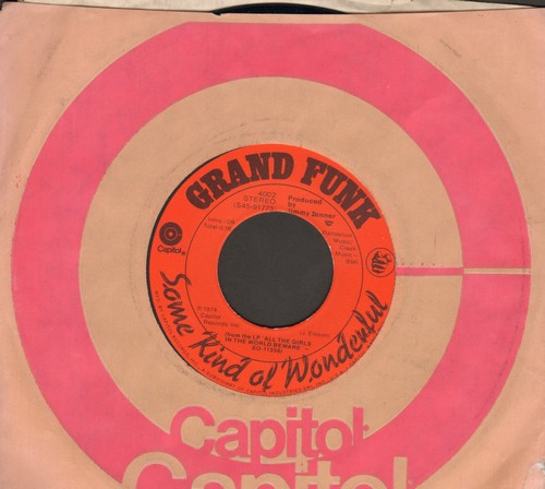 Grand Funk - Some Kind Of Wonderful/Wild (with Capitol company sleeve) - EX8/ - 45 rpm Records