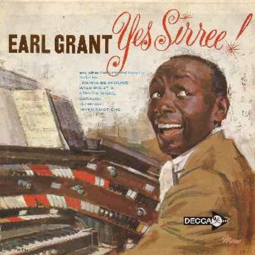 Grant, Earl - Yes Sirree! - and other Instrumental Favorites: Walk Right In, Caravan, I Can't Stop Loving You, The Snows Of Kilimanjaro, Moon Over Miami, Steve's Theme (Vinyl MONO LP record) - NM9/NM9 - LP Records