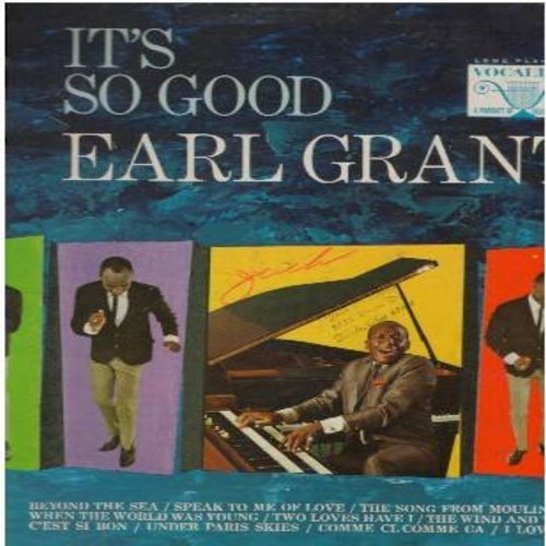 Grant, Earl - It's So Good: Beyond The Sea, I Love Paris, C'est Si Bon, Song From Moulin Rouge (Vinyl MONO LP record) - NM9/VG7 - LP Records