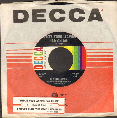 Gray, Claude - Effects Your Leaving Had On Me/I Never Had The One I Wanted (MINT condition with juke box label and Decca company sleeve) - M10/ - 45 rpm Records